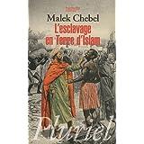 L'esclavage en terre d'Islam : Un tabou bien gard�par Malek Chebel