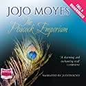 The Peacock Emporium Audiobook by Jojo Moyes Narrated by Judith Boyd