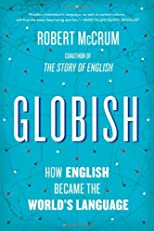 Globish: How English Became the World&#39;s Language