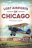 img - for Lost Airports of Chicago book / textbook / text book
