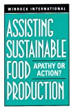 Assisting Sustainable Food Production: Apathy or Action