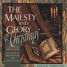 The Majesty And Glory Of Christmas (42 Traditional Carols And Hymns)