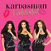 Kardashian Konfidential | [Kourtney Kardashian, Kim Kardashian, Khloe Kardashian]