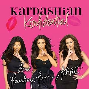 Kardashian Konfidential | [Kourtney Kardashian, Kim Kardashian, Khloe Kardashian]