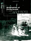 img - for The Geographies of Young People: The Morally Contested Spaces of Identity (Critical Geographies) book / textbook / text book