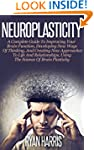 Neuroplasticity: A Complete Guide To...