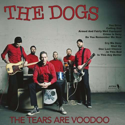 The Dogs-The Tears Are Voodoo-WEB-2014-KLV Download