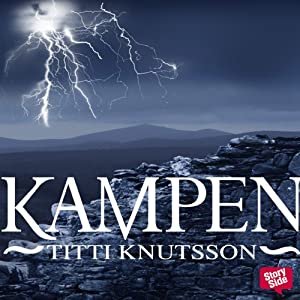 Kampen [The Struggle] | [Titti Knutsson]