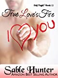 True Loves Fire (Hell Yeah!)