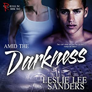 Amid the Darkness: Refuge Inc., Book 2 | [Leslie Lee Sanders]