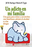 img - for Un adicto en mi familia / An addict in my family (Spanish Edition) book / textbook / text book