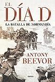 El Día D: La batalla de Normandía (Memoria Crítica)