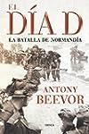El D�a D: La batalla de Normand�a