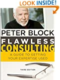 Flawless Consulting: A Guide to Getting Your Expertise Used