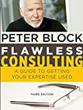 Flawless Consulting: helpful information for you to get Your Expertise utilized