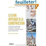Le Lean appliqué à la construction : Comment optimiser la gestion de projet er réduire coûts et délais dans le...