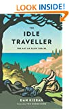 The Idle Traveller: The Art of Slow Travel