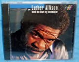 Hand Me Down My Moonshine : Luther Allison