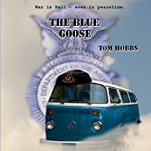 The Blue Goose: A USAF Security Forces - Police Novel (       UNABRIDGED) by Tom Hobbs Narrated by Matthew Whitfield