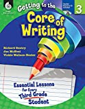 img - for Getting to the Core of Writing: Essential Lessons for Every Third Grade Student book / textbook / text book