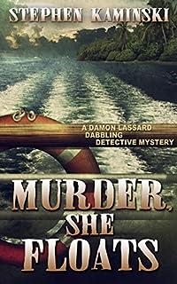 (FREE on 1/16) Murder, She Floats: A Damon Lassard Dabbling Detective Mystery by Stephen Kaminski - http://eBooksHabit.com
