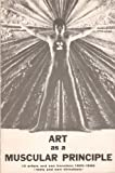 Art as a Muscular Principle 10 Artists and San Francisco 1950 - 1965 / Roots and New Directions