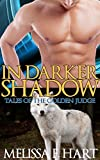 In Darker Shadows : A Paranormal Shifter Romance (Tales of the Golden Judge, Book 1)