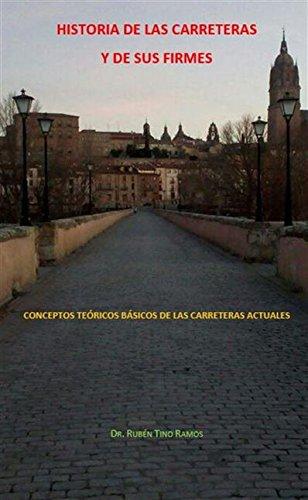 HISTORIA DE LAS CARRETERAS Y DE SUS FIRMES: CONCEPTOS TEÓRICOS BÁSICOS DE LAS CARRETERAS ACTUALES (HISTORIA E INGENIERÍA DE LAS CARRETERAS)