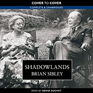 Shadowlands: The True Story of C.S. Lewis and Joy Davidman | [Brian Sibley]