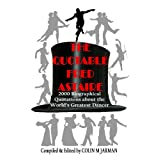 The Quotable Fred Astaire: 2000 Biographical Quotations About the World's Greatest Dancer - Fred Astaireby Colin Jarman