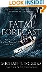Fatal Forecast: An Incredible True Ta...