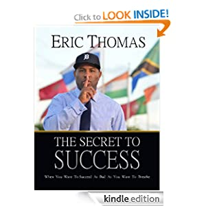 Eric Thomas - The Secret To Success