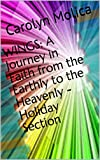 WINGS: A Journey in Faith from the Earthly to the Heavenly - Holiday Section