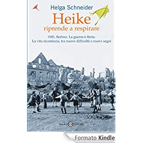 Helga Schneider - Heike riprende a respirare (Ediz. 2011) - ITA