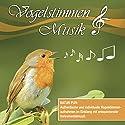 Vogelstimmen & Musik Hörbuch von Karl Heinz Dingler Gesprochen von:  div.