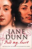 Read My Heart: Dorothy Osborne and Sir William Temple, a Love Story in the Age of Revolution (000718221X) by Jane Dunn