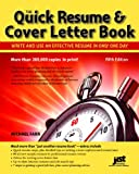 Quick Resume & Cover Letter Book: Write and Use an Effective Resume in Just One Day