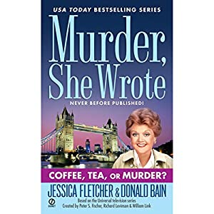 Murder, She Wrote: Coffee, Tea, or Murder? Audiobook