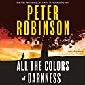 All the Colors of Darkness Audiobook by Peter Robinson Narrated by Simon Prebble