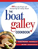The Boat Galley Cookbook: 800 Everyday Recipes and