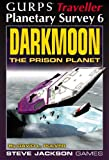 Darkmoon: The Prison Planet, GURPS Traveller Planetary Survey 6 (1556345321) by Pulver, David