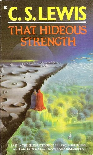That Hideous Strength (A Modern Fairy-Tale for Grownups)