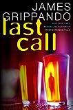 Last Call: A Novel of Suspense (Jack Swyteck) (0060831162) by Grippando, James