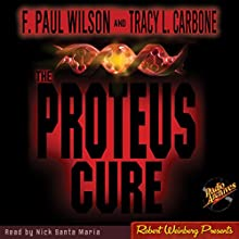 The Proteus Cure (       UNABRIDGED) by F. Paul Wilson, Tracy L. Carbone Narrated by Nick Santa Maria