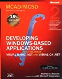 img - for MCAD/MCSD Self-Paced Training Kit: Developing Windows -Based Applications with Microsoft  Visual Basic  .NET and Microsoft Visual C#  .NET, Second Ed: ... C#(r) .Net, Second Ed (Pro-Certification) 2nd edition by Stoecker, Matthew A., Stoecker, Matthew, Microsoft Corporati (2003) Hardcover book / textbook / text book