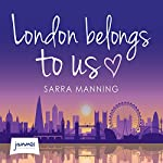 London Belongs to Us | Sarra Manning