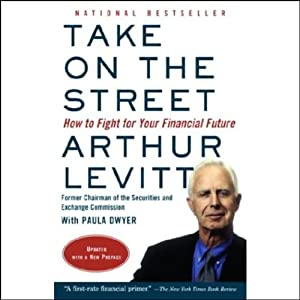 Take on the Street: What Wall Street and Corporate America Don't Want You to Know | [Arthur Levitt, Paula Dwyer]
