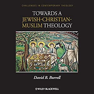 Towards a Jewish-Christian-Muslim Theology Audiobook