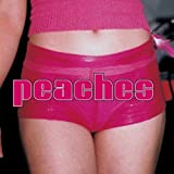 The Teaches Of Peaches [Explicit]