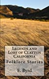 img - for Legends and Lore of Clayton California: UFOs, Monsters and Ghosts book / textbook / text book